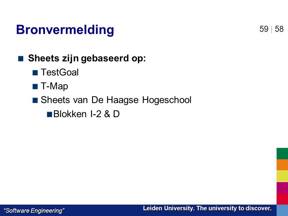 "Leiden University. The university to discover. Leiden University. The university to discover. ""Software Engineering"" 59 | 58 Bronvermelding Sheets zij"