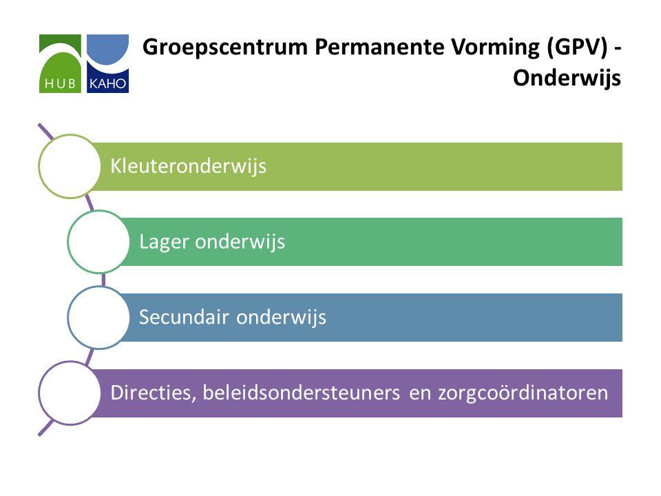 Groepscentrum Permanente Vorming (GPV) - Onderwijs Kleuteronderwijs Lager onderwijs Secundair onderwijs Directies, beleidsondersteuners en zorgcoördinatoren