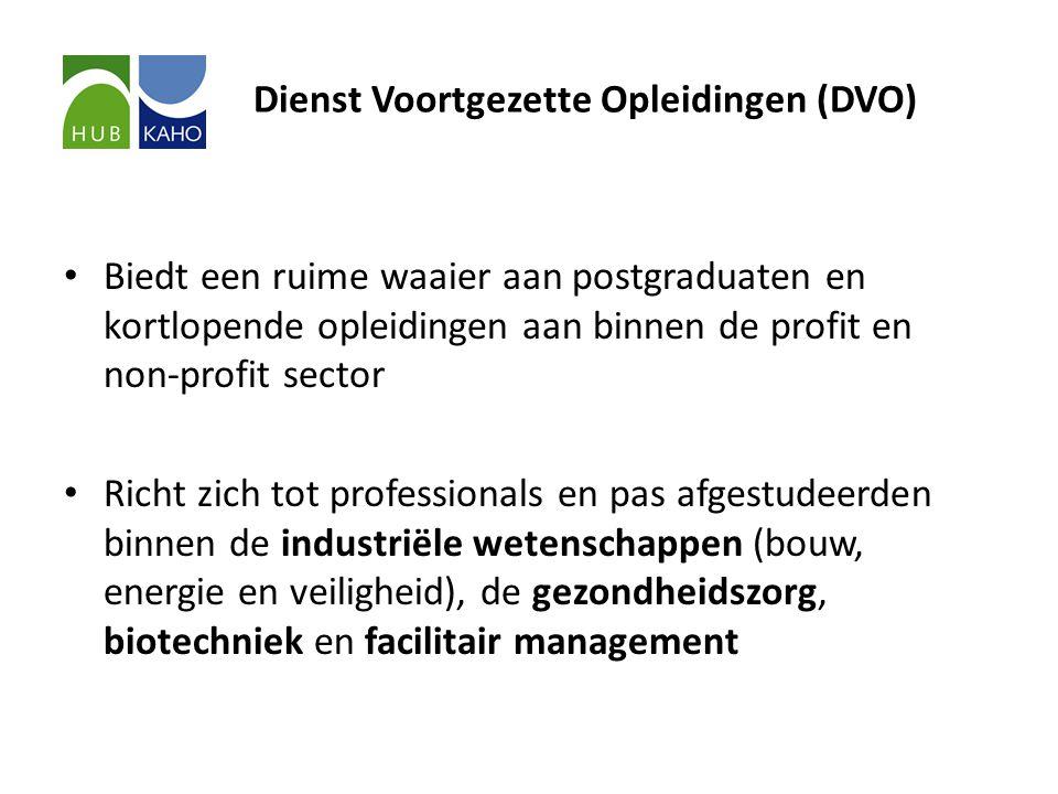 Dienst Voortgezette Opleidingen (DVO) • Biedt een ruime waaier aan postgraduaten en kortlopende opleidingen aan binnen de profit en non-profit sector