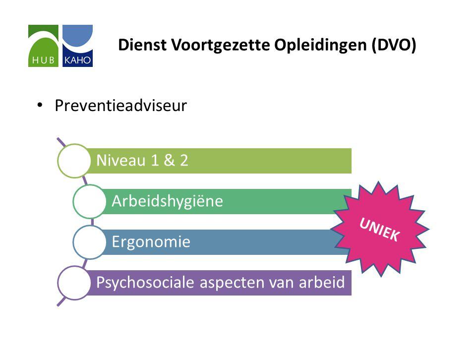 Dienst Voortgezette Opleidingen (DVO) • Preventieadviseur Niveau 1 & 2 Arbeidshygiëne Ergonomie Psychosociale aspecten van arbeid UNIEK