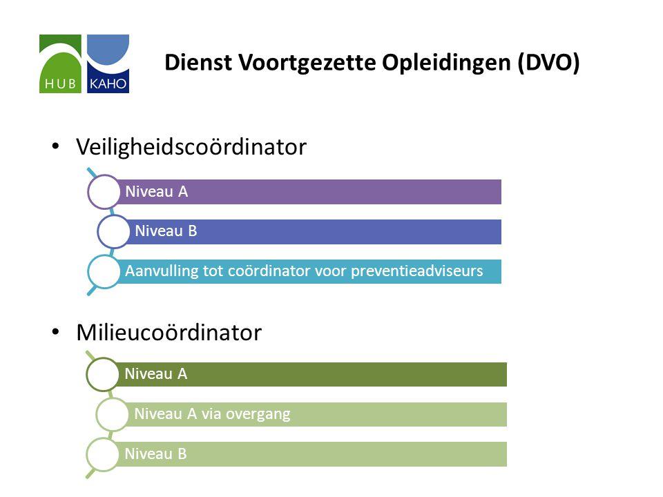 Dienst Voortgezette Opleidingen (DVO) • Veiligheidscoördinator • Milieucoördinator Niveau A Niveau B Aanvulling tot coördinator voor preventieadviseurs Niveau A Niveau A via overgang Niveau B
