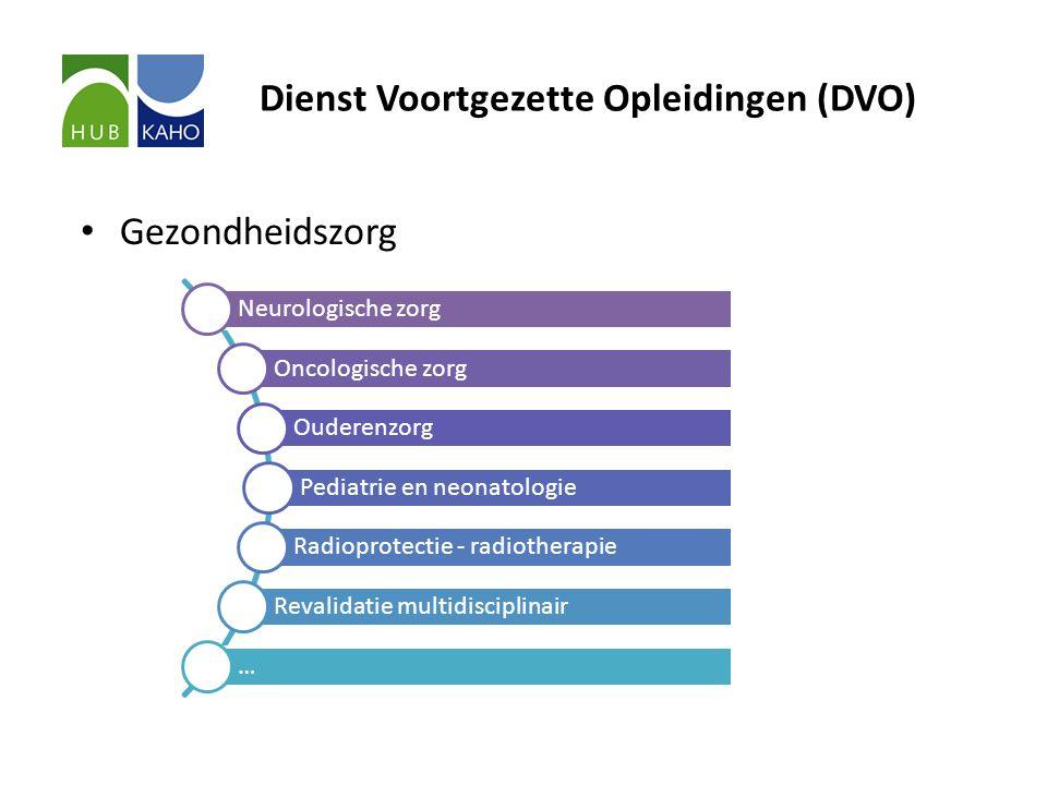 Dienst Voortgezette Opleidingen (DVO) • Gezondheidszorg Neurologische zorg Oncologische zorg Ouderenzorg Pediatrie en neonatologie Radioprotectie - radiotherapie Revalidatie multidisciplinair …