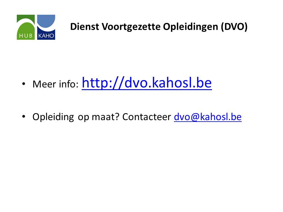 Dienst Voortgezette Opleidingen (DVO) • Meer info: http://dvo.kahosl.be http://dvo.kahosl.be • Opleiding op maat? Contacteer dvo@kahosl.bedvo@kahosl.b