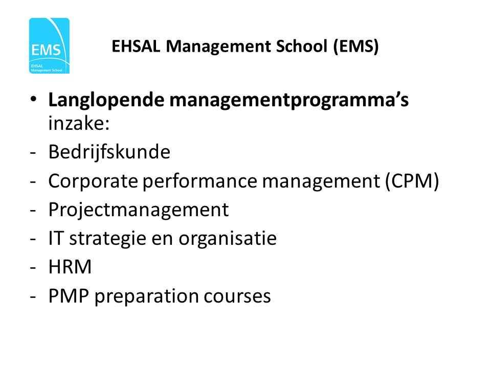 EHSAL Management School (EMS) • Langlopende managementprogramma's inzake: -Bedrijfskunde -Corporate performance management (CPM) -Projectmanagement -I