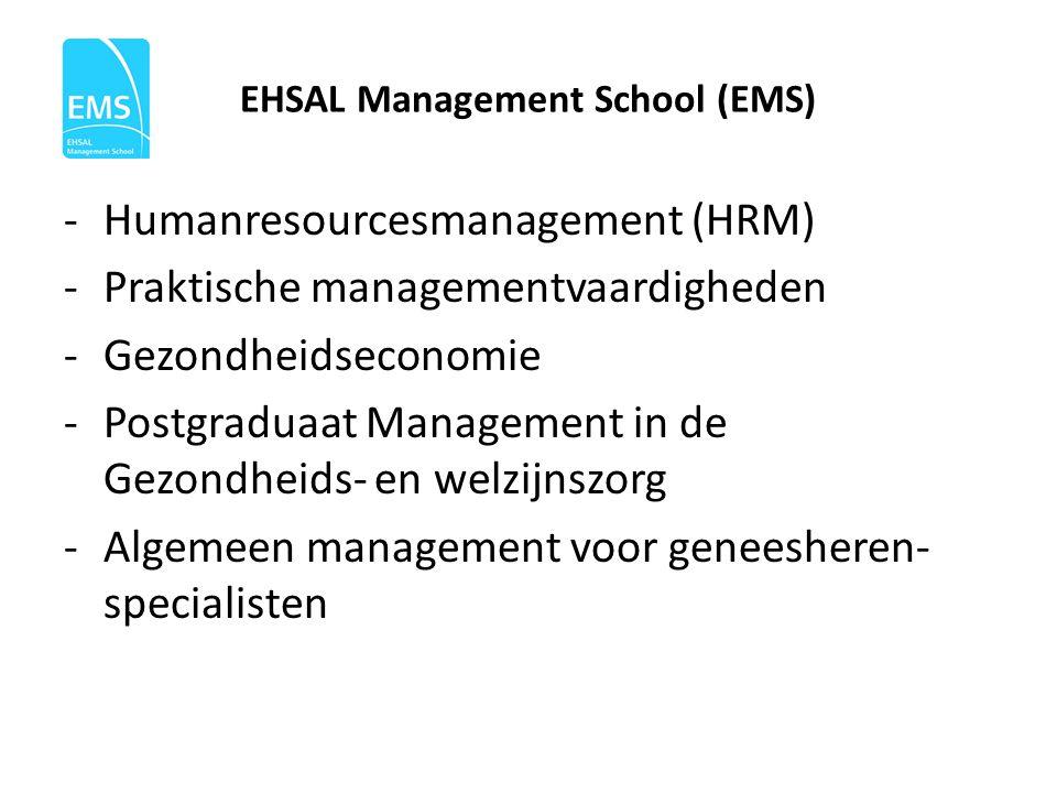 EHSAL Management School (EMS) -Humanresourcesmanagement (HRM) -Praktische managementvaardigheden -Gezondheidseconomie -Postgraduaat Management in de G