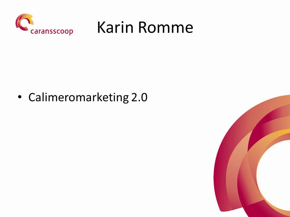 Karin Romme • Calimeromarketing 2.0