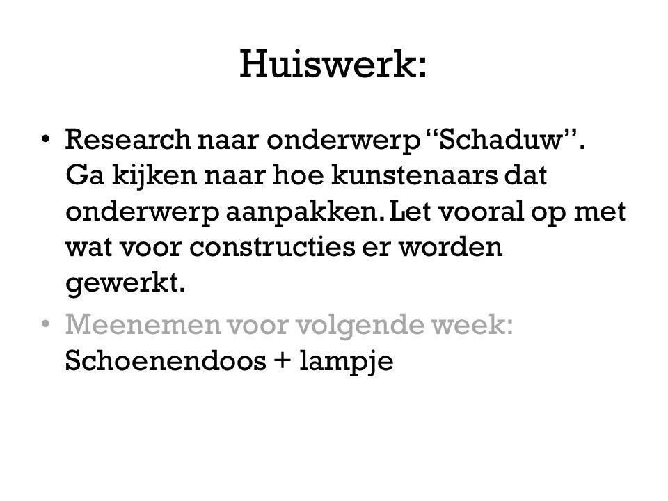 """Huiswerk: • Research naar onderwerp """"Schaduw"""". Ga kijken naar hoe kunstenaars dat onderwerp aanpakken. Let vooral op met wat voor constructies er word"""
