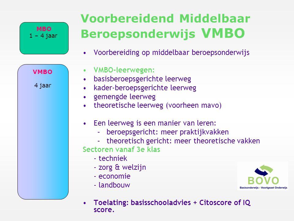 •Voorbereiding op middelbaar beroepsonderwijs •VMBO-leerwegen: •basisberoepsgerichte leerweg •kader-beroepsgerichte leerweg •gemengde leerweg •theoret