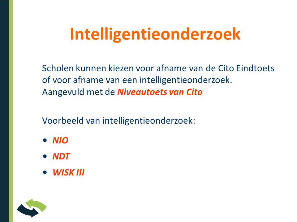 Intelligentieonderzoek Scholen kunnen kiezen voor afname van de Cito Eindtoets of voor afname van een intelligentieonderzoek. Aangevuld met de Niveaut