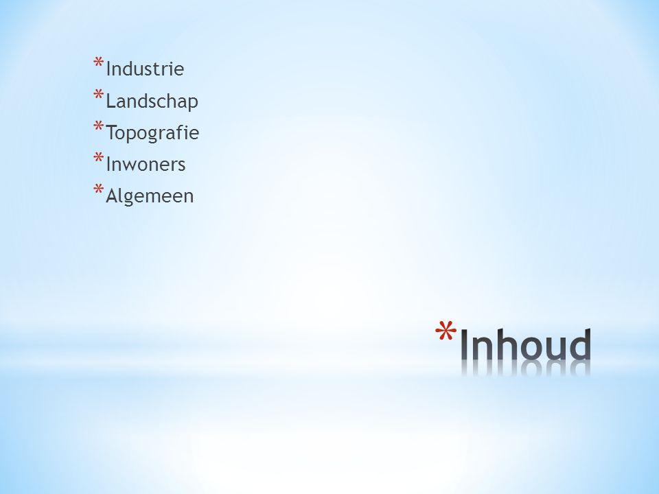 * Industrie * Landschap * Topografie * Inwoners * Algemeen