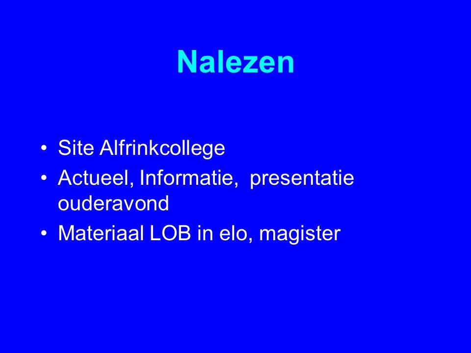 Nalezen •Site Alfrinkcollege •Actueel, Informatie, presentatie ouderavond •Materiaal LOB in elo, magister