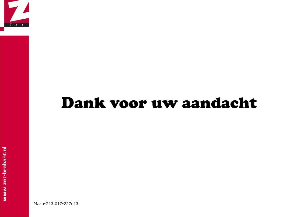 www.zet-brabant.nl Dank voor uw aandacht Maza-Z13.017-227e13