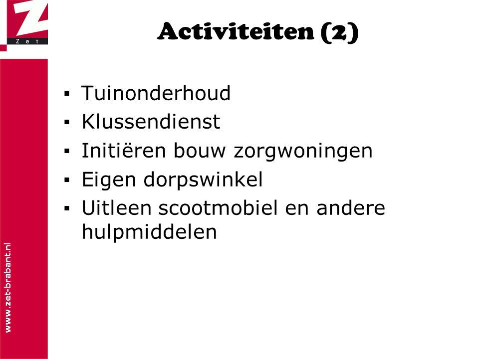 www.zet-brabant.nl Activiteiten (2) ▪Tuinonderhoud ▪Klussendienst ▪Initiëren bouw zorgwoningen ▪Eigen dorpswinkel ▪Uitleen scootmobiel en andere hulpm