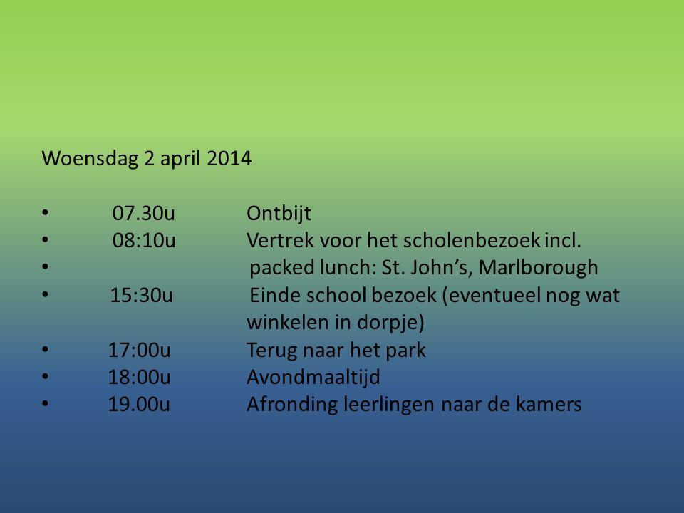 Woensdag 2 april 2014 • 07.30uOntbijt • 08:10u Vertrek voor het scholenbezoek incl. • packed lunch: St. John's, Marlborough • 15:30u Einde school bezo