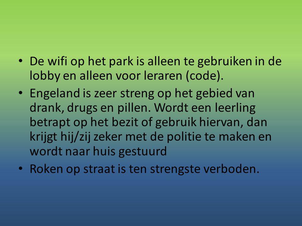 • De wifi op het park is alleen te gebruiken in de lobby en alleen voor leraren (code). • Engeland is zeer streng op het gebied van drank, drugs en pi