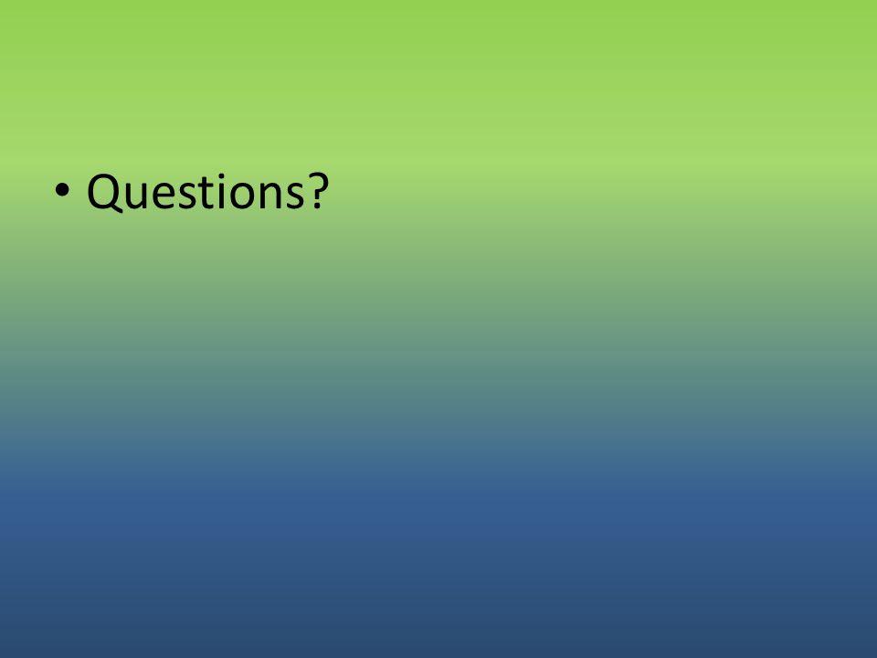 • Questions?