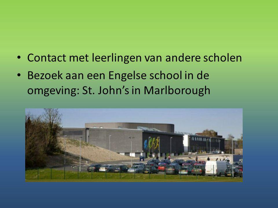 • Contact met leerlingen van andere scholen • Bezoek aan een Engelse school in de omgeving: St. John's in Marlborough