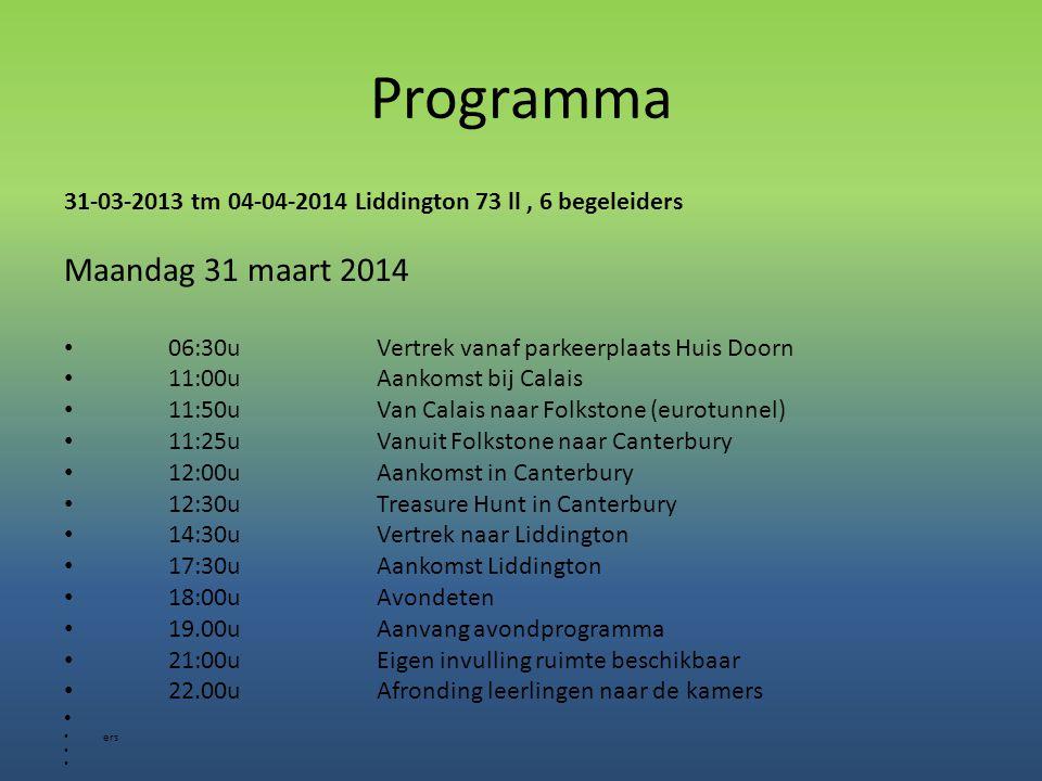 Programma 31-03-2013 tm 04-04-2014 Liddington 73 ll, 6 begeleiders Maandag 31 maart 2014 • 06:30uVertrek vanaf parkeerplaats Huis Doorn • 11:00u Aanko