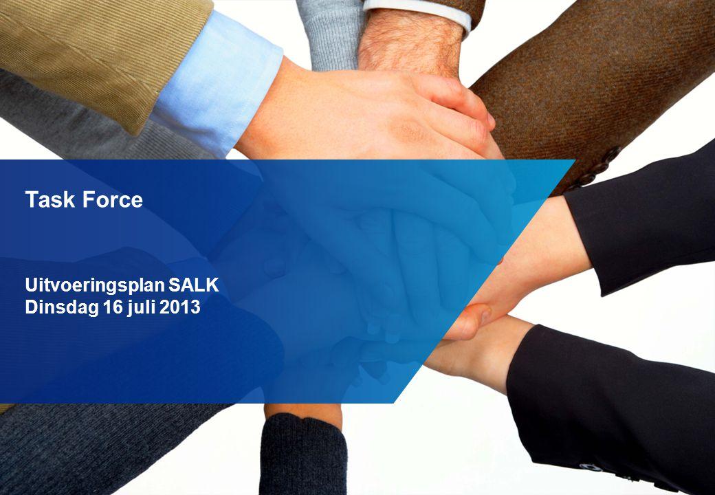 Task Force Uitvoeringsplan SALK Dinsdag 16 juli 2013