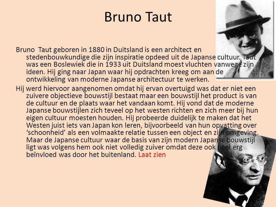 Bruno Taut Bruno Taut geboren in 1880 in Duitsland is een architect en stedenbouwkundige die zijn inspiratie opdeed uit de Japanse cultuur. Taut was e