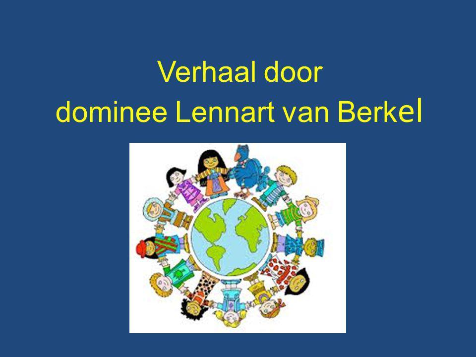 Verhaal door dominee Lennart van Berk el