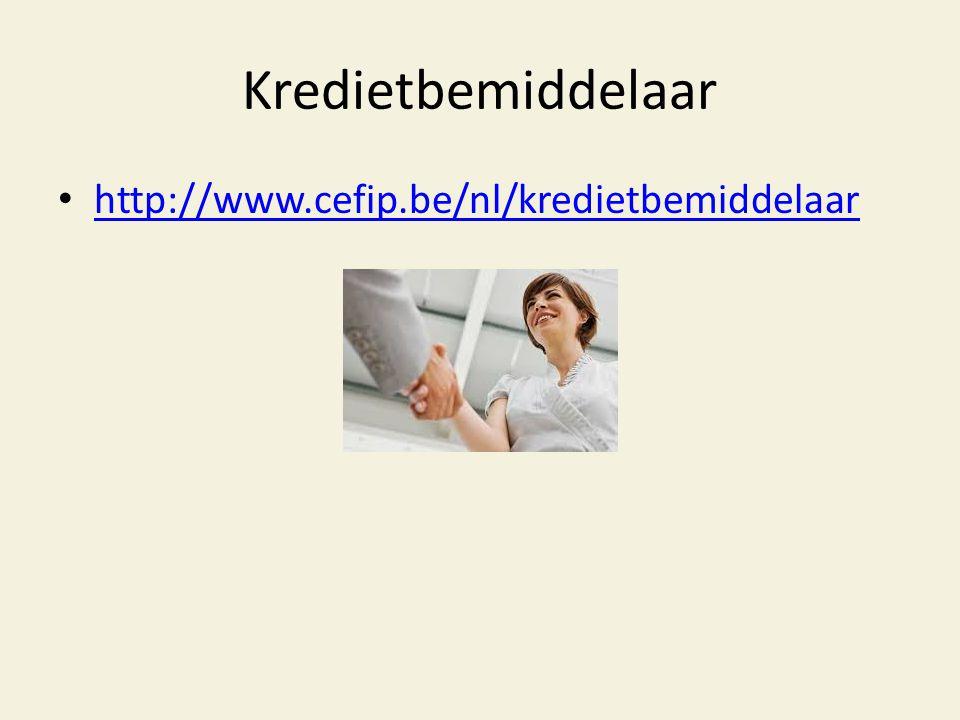 Kredietbemiddelaar • http://www.cefip.be/nl/kredietbemiddelaar http://www.cefip.be/nl/kredietbemiddelaar