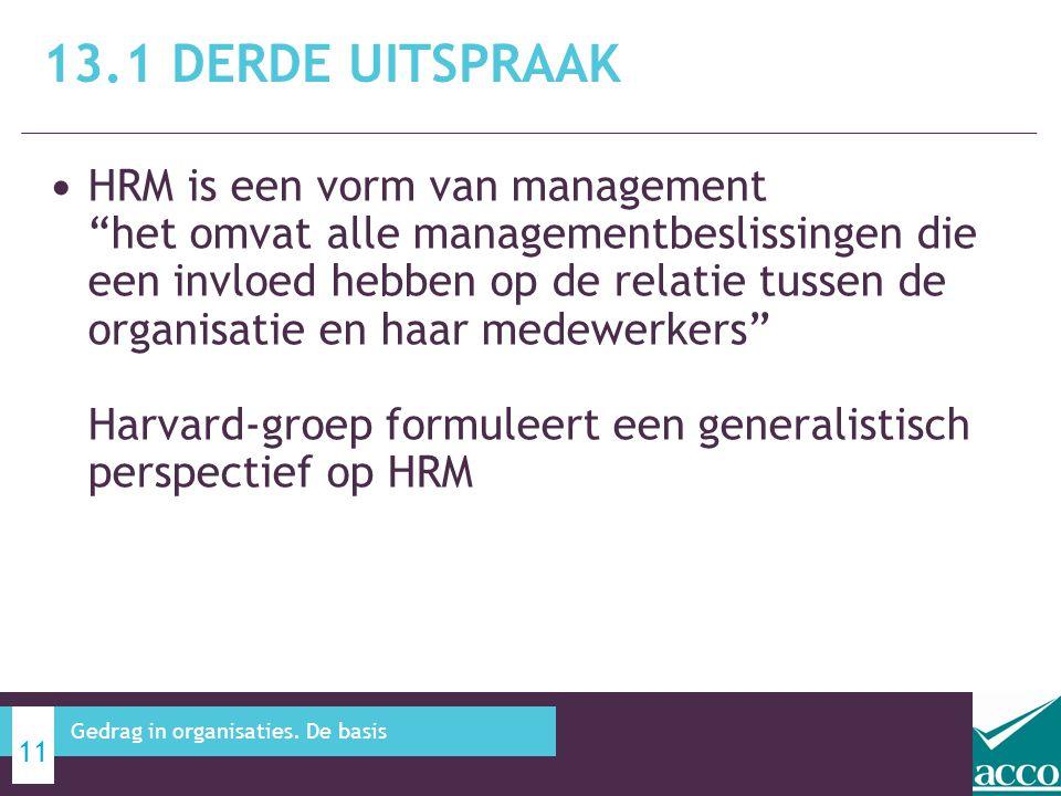 """• HRM is een vorm van management """"het omvat alle managementbeslissingen die een invloed hebben op de relatie tussen de organisatie en haar medewerkers"""