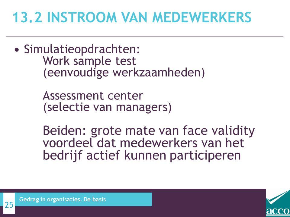 • Simulatieopdrachten: Work sample test (eenvoudige werkzaamheden) Assessment center (selectie van managers) Beiden: grote mate van face validity voor