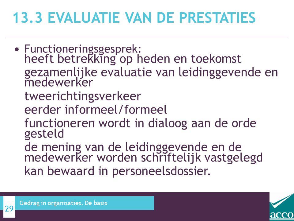 • Functioneringsgesprek: heeft betrekking op heden en toekomst gezamenlijke evaluatie van leidinggevende en medewerker tweerichtingsverkeer eerder inf