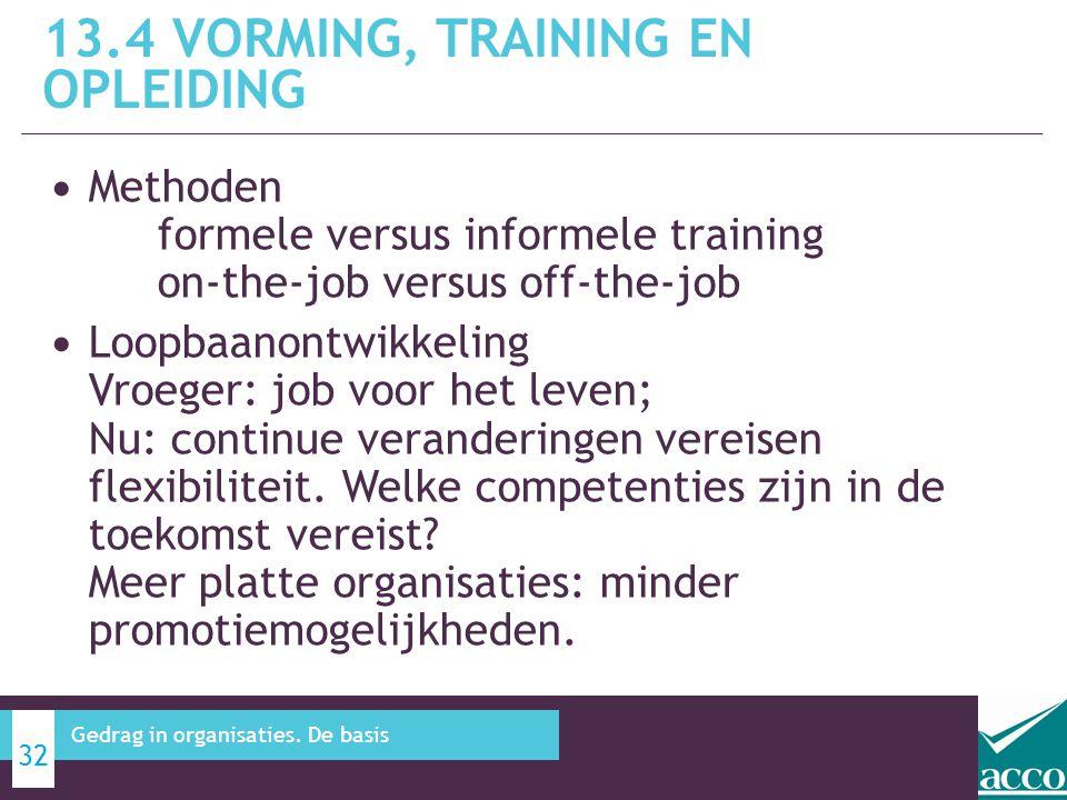 • Methoden formele versus informele training on-the-job versus off-the-job • Loopbaanontwikkeling Vroeger: job voor het leven; Nu: continue veranderin