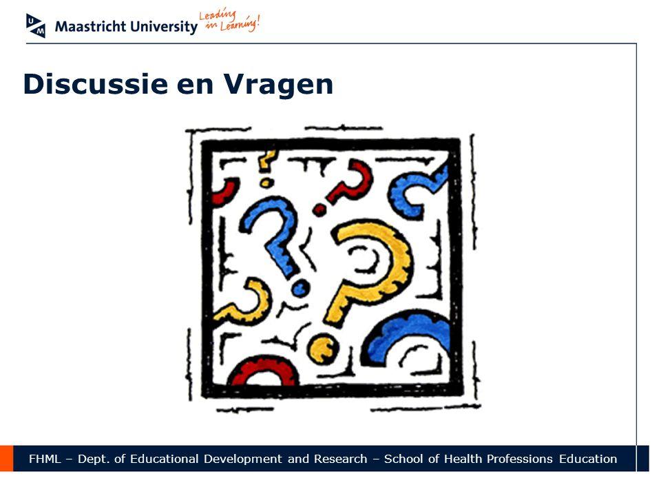 FHML – Dept. of Educational Development and Research – School of Health Professions Education Discussie en Vragen