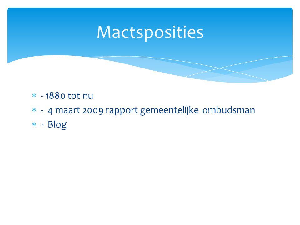  - 1880 tot nu  - 4 maart 2009 rapport gemeentelijke ombudsman  - Blog Mactsposities