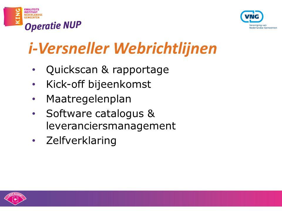 • Quickscan & rapportage • Kick-off bijeenkomst • Maatregelenplan • Software catalogus & leveranciersmanagement • Zelfverklaring i-Versneller Webrichtlijnen