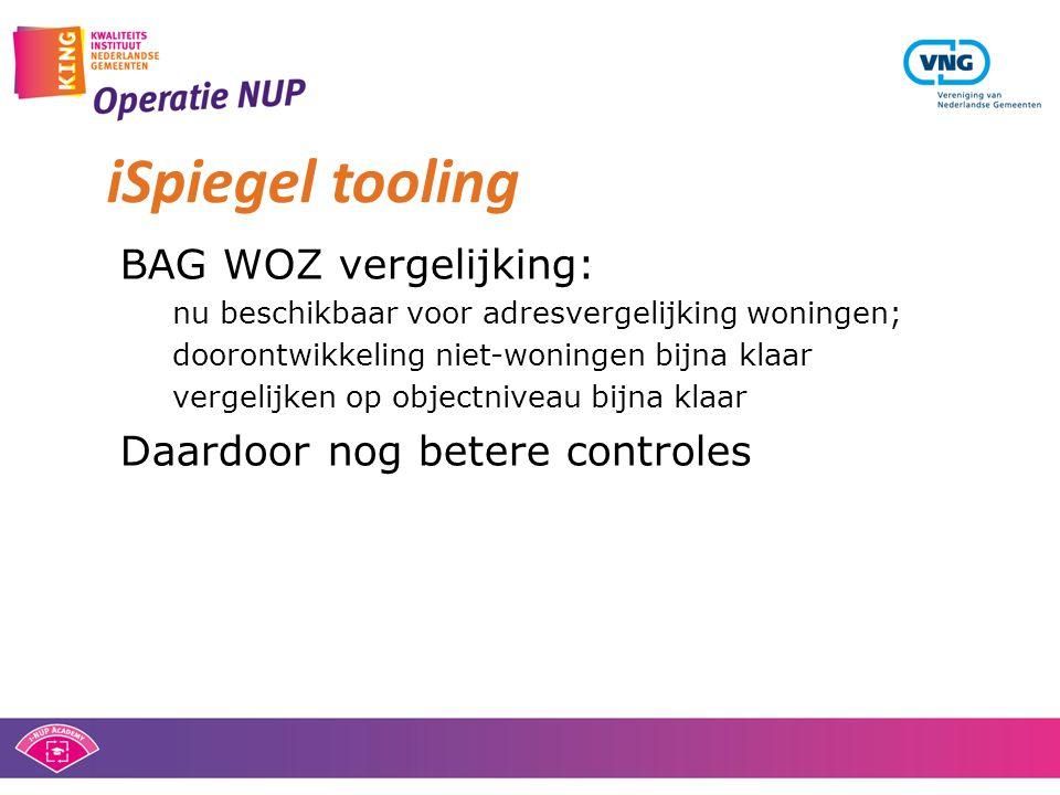 BAG WOZ vergelijking: nu beschikbaar voor adresvergelijking woningen; doorontwikkeling niet-woningen bijna klaar vergelijken op objectniveau bijna klaar Daardoor nog betere controles iSpiegel tooling