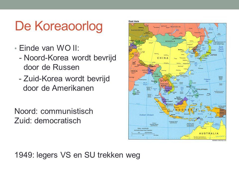 De Koreaoorlog • Einde van WO II: - Noord-Korea wordt bevrijd door de Russen - Zuid-Korea wordt bevrijd door de Amerikanen Noord: communistisch Zuid: