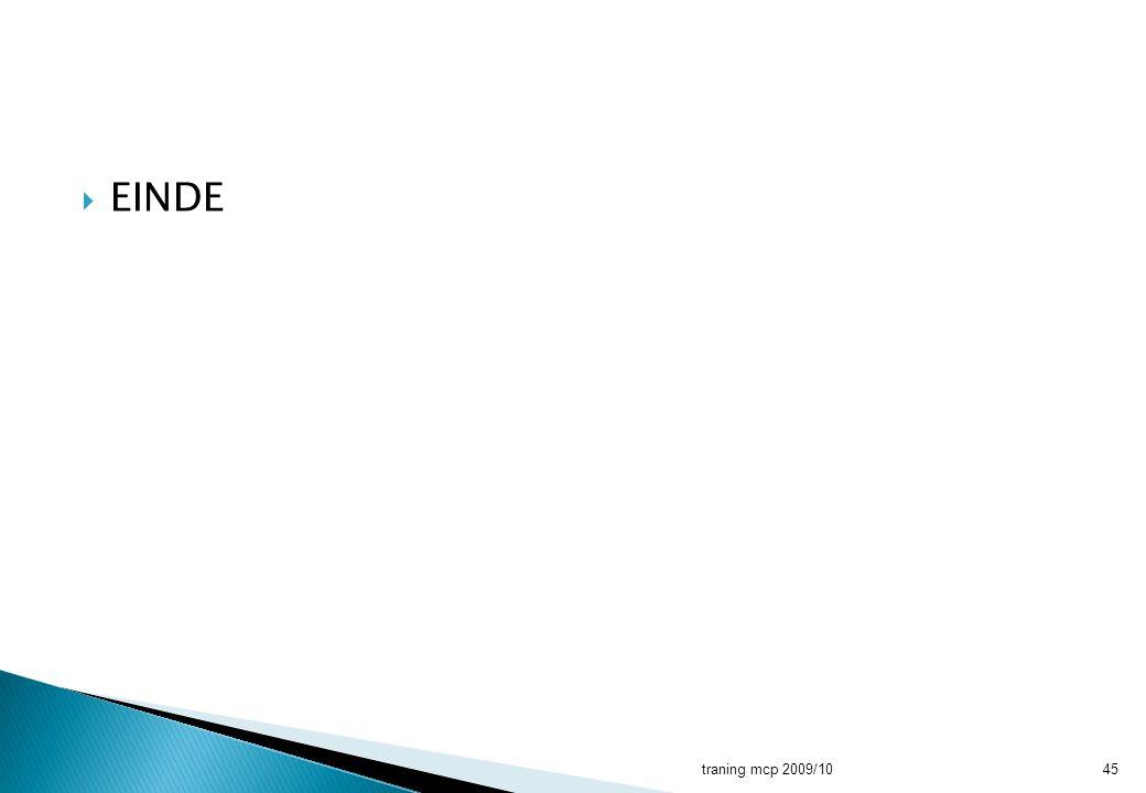  EINDE traning mcp 2009/1045