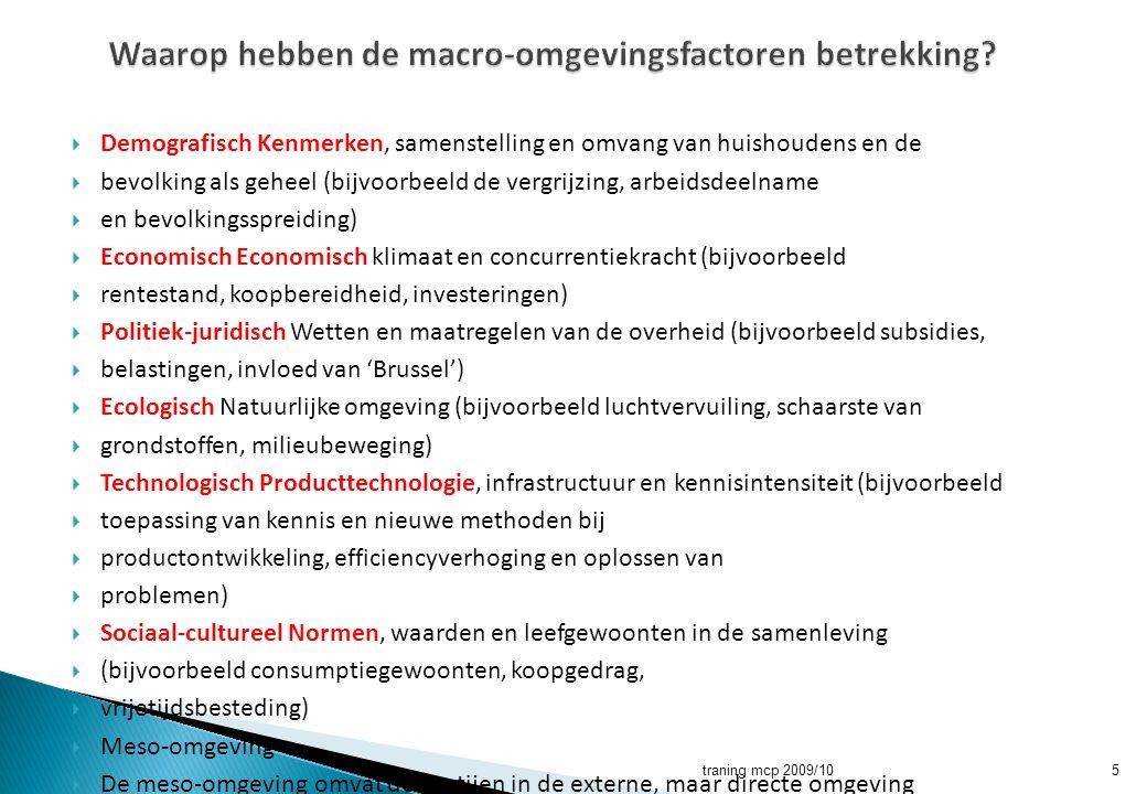  Betekenis van een onderzoek  Fasemodellen van communicatieverwerking  Waarden en betekenissen  Soorten producten en MCM  Sterke en Zwakke punten van de concurrentie  Product en Merkenlevencyclus traning mcp 2009/1016