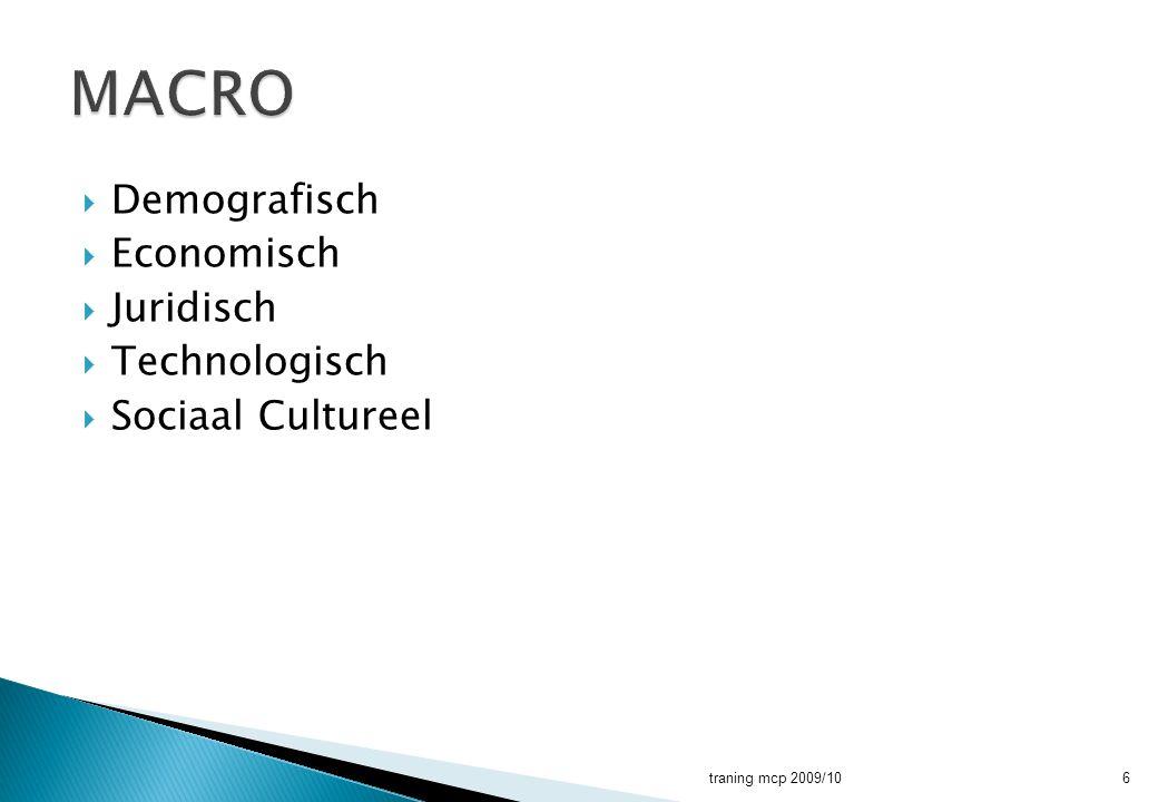  Demografisch  Economisch  Juridisch  Technologisch  Sociaal Cultureel traning mcp 2009/106