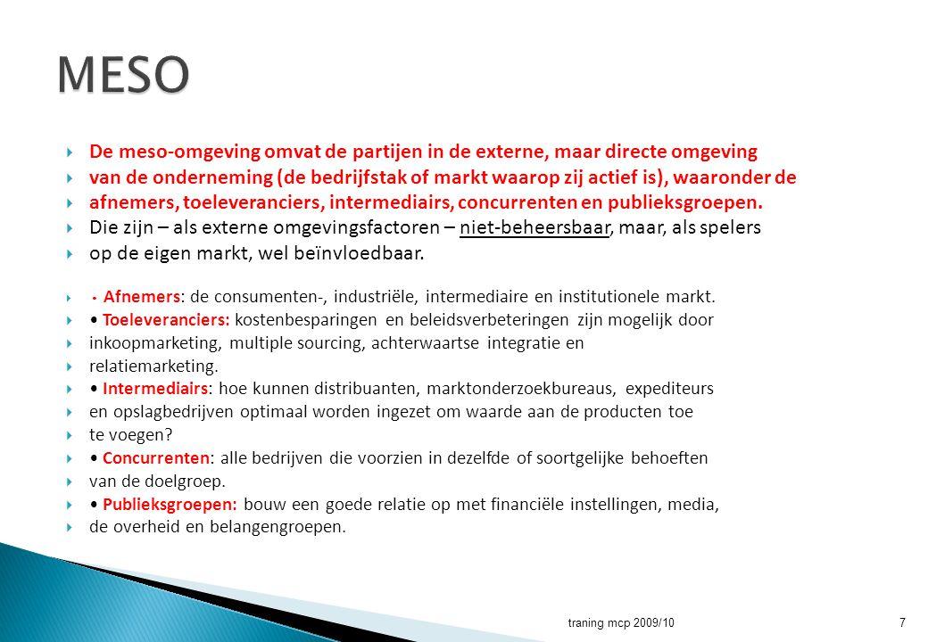  De meso-omgeving omvat de partijen in de externe, maar directe omgeving  van de onderneming (de bedrijfstak of markt waarop zij actief is), waarond