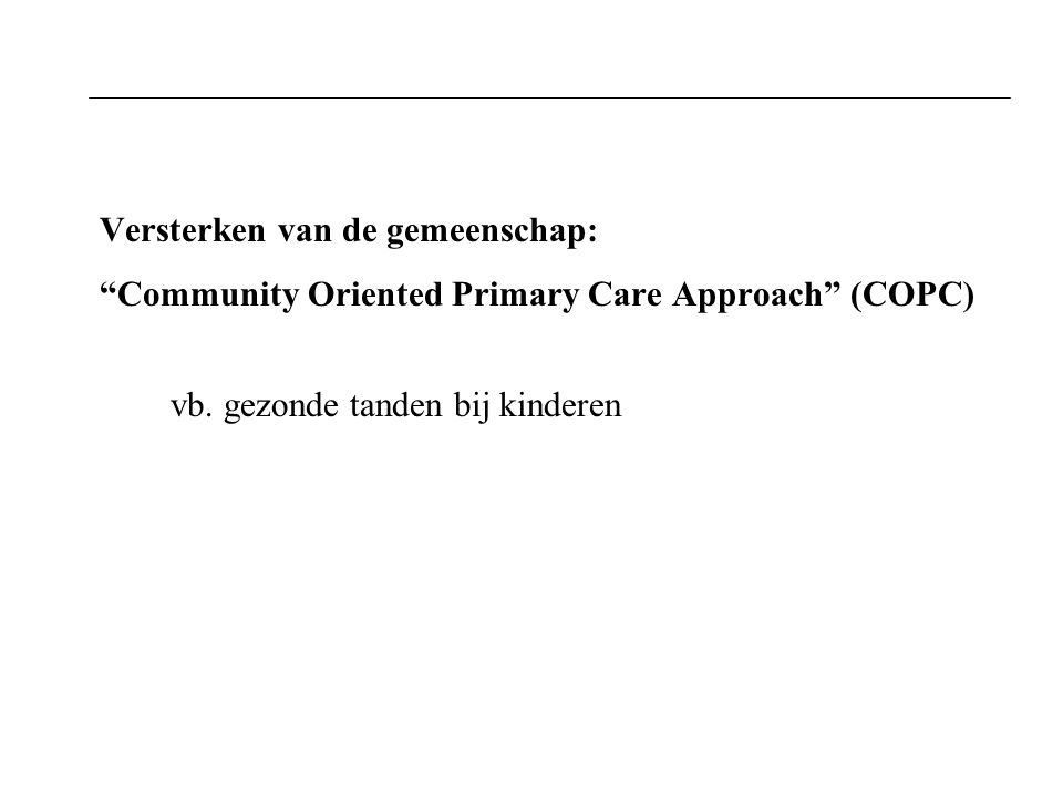 Versterken van de gemeenschap: Community Oriented Primary Care Approach (COPC) vb.