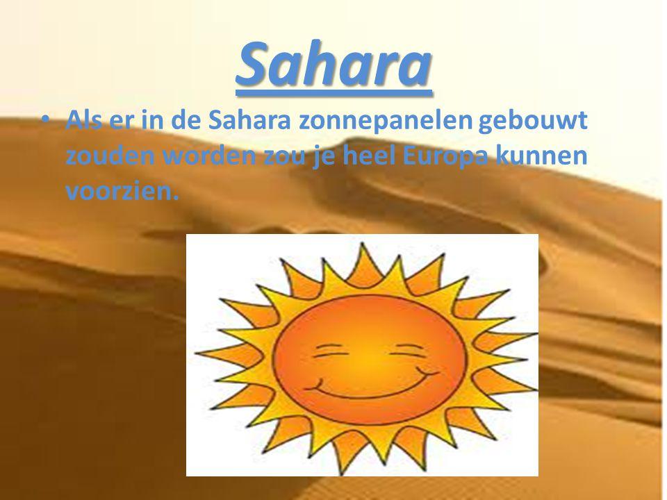 Sahara • Als er in de Sahara zonnepanelen gebouwt zouden worden zou je heel Europa kunnen voorzien.