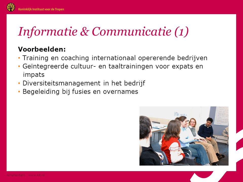 Amsterdam www.kit.nl Informatie & Communicatie (1) Voorbeelden: • Training en coaching internationaal opererende bedrijven • Geïntegreerde cultuur- en taaltrainingen voor expats en impats • Diversiteitsmanagement in het bedrijf • Begeleiding bij fusies en overnames