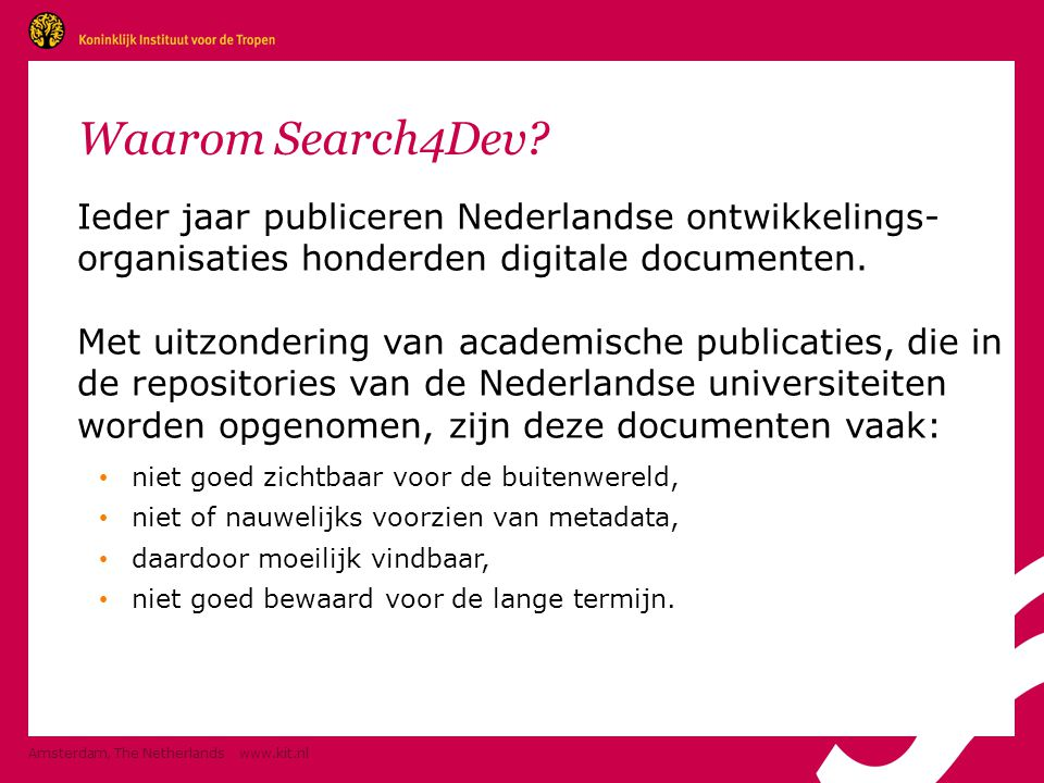 Amsterdam, The Netherlands   Waarom Search4Dev.