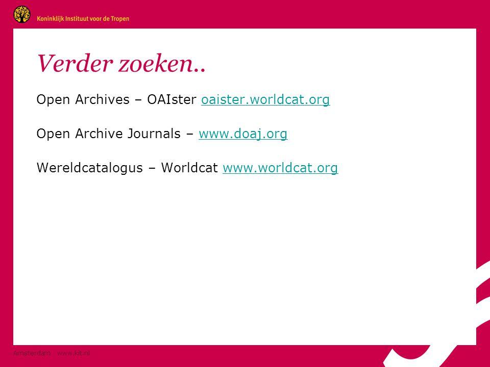 Verder zoeken.. Open Archives – OAIster oaister.worldcat.orgoaister.worldcat.org Open Archive Journals – www.doaj.orgwww.doaj.org Wereldcatalogus – Wo