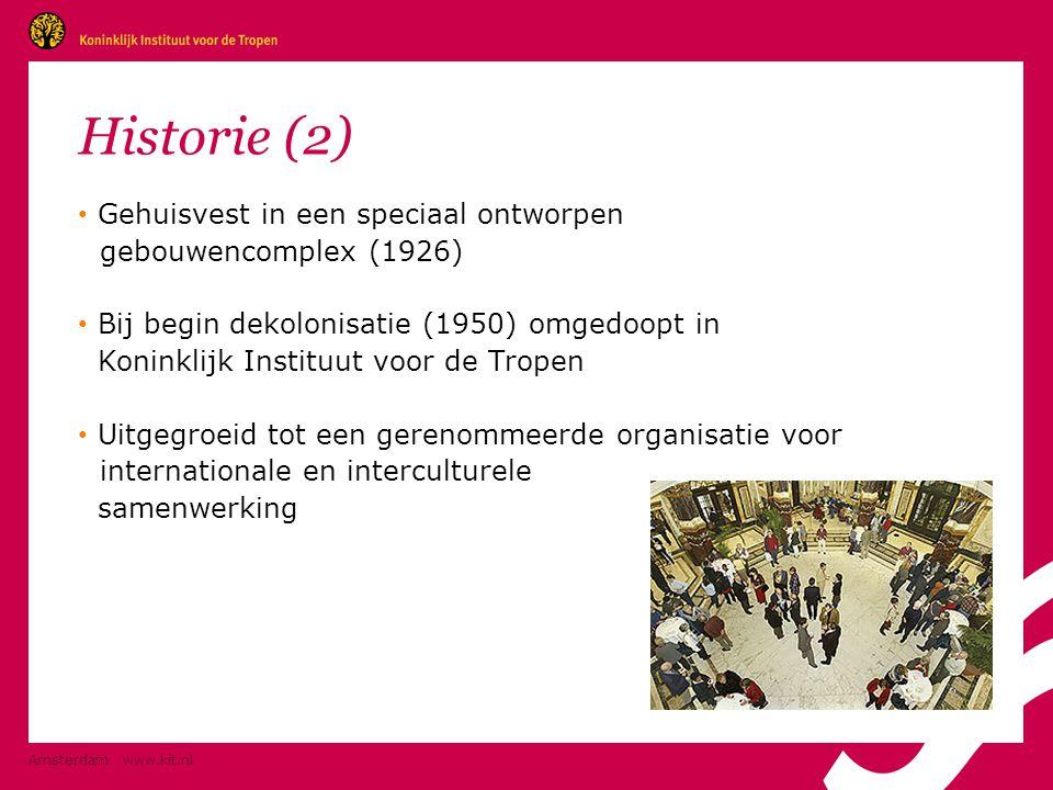 Amsterdam www.kit.nl Historie (2) • Gehuisvest in een speciaal ontworpen gebouwencomplex (1926) • Bij begin dekolonisatie (1950) omgedoopt in Koninklijk Instituut voor de Tropen • Uitgegroeid tot een gerenommeerde organisatie voor internationale en interculturele samenwerking