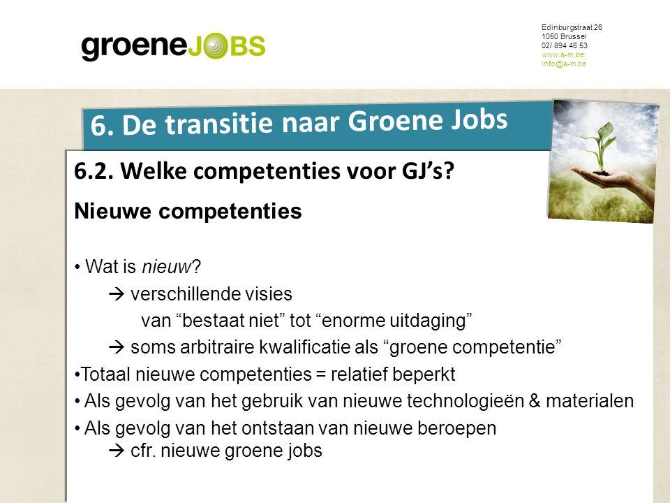 ONDERWERP Edinburgstraat 26 1050 Brussel 02/ 894 46 53 www.a-m.be info@a-m.be 6. De transitie naar Groene Jobs 6.2. Welke competenties voor GJ's? Nieu