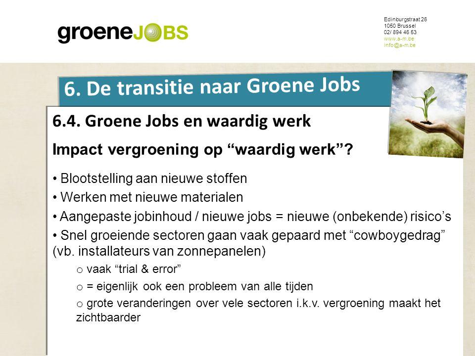 ONDERWERP Edinburgstraat 26 1050 Brussel 02/ 894 46 53 www.a-m.be info@a-m.be 6. De transitie naar Groene Jobs 6.4. Groene Jobs en waardig werk Impact