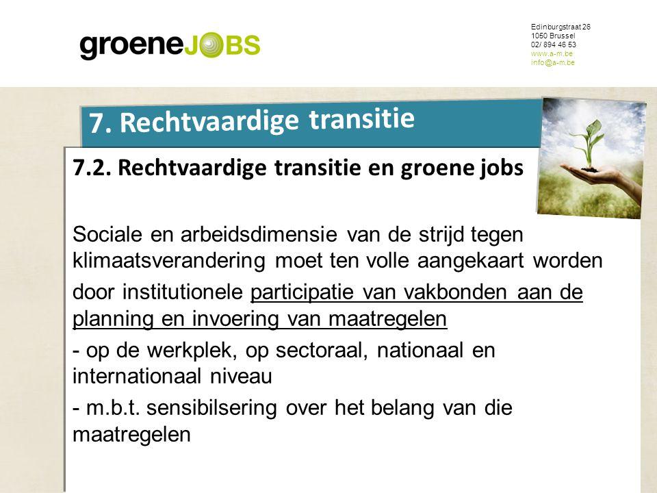 ONDERWERP Edinburgstraat 26 1050 Brussel 02/ 894 46 53 www.a-m.be info@a-m.be 7. Rechtvaardige transitie 7.2. Rechtvaardige transitie en groene jobs S