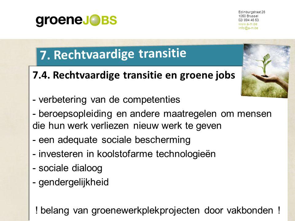 ONDERWERP Edinburgstraat 26 1050 Brussel 02/ 894 46 53 www.a-m.be info@a-m.be 7. Rechtvaardige transitie 7.4. Rechtvaardige transitie en groene jobs -