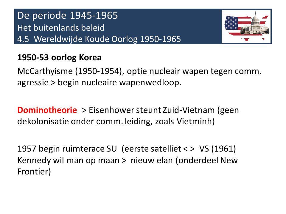 De periode 1945-1965 Het buitenlands beleid 4.4 De eerste jaren van de Koude Oorlog 1945-1949 Koude oorlog beheerst na 1945 internationale verhoudinge